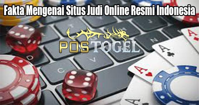 Fakta Mengenai Situs Judi Online Resmi Indonesia